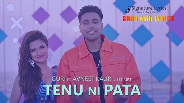 तेनू नी पता Tenu Ni Pata Lyrics - Guri Ft. Avneet Kaur | Geet Mp3