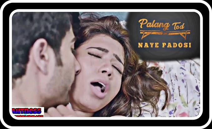 Rekha Mona Sarkar sexy scene - Palang Tod : Naye Padosi (2021)