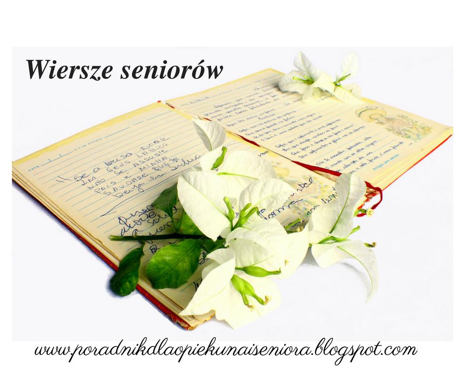 Poradnik Dla Opiekuna I Seniora Wiersze Seniorów