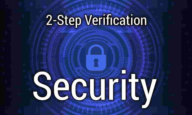 2 Step Verification क्या है ? यह क्यों जरूरी होता है ?