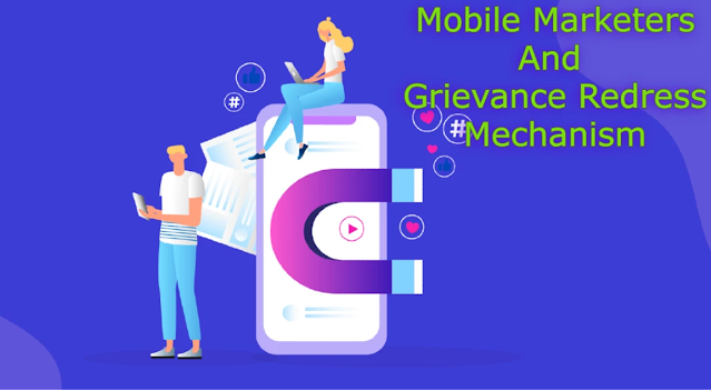 Mobile Marketers And Grievance Redress Mechanism