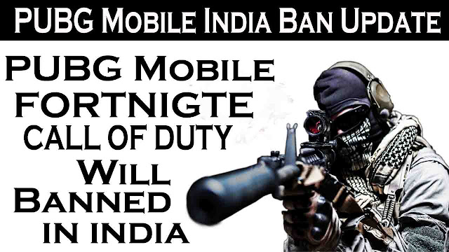 PUBG Mobile, Fortnight, Call of Duty Will be banned in India Soon, Pubg mobile india, Ban, pubg mobile banned, Fortnigte banned in india, Pubg mobile,