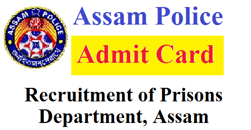 Admit Card for Recruitment of posts of Driver of Prisons Department, Assam
