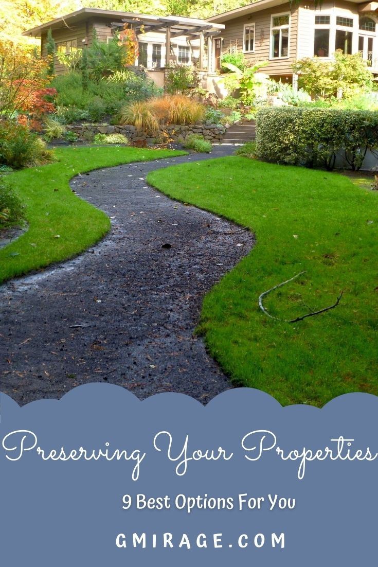 Preserving Your Properties: 9 Best Options For You