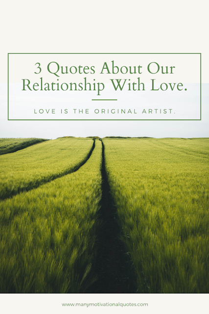 3 Quotes About Our Relationship With Love.