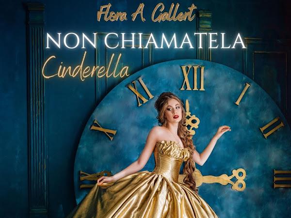 *Segnalazione* Non chiamatela Cinderella di Flora A. Gallert