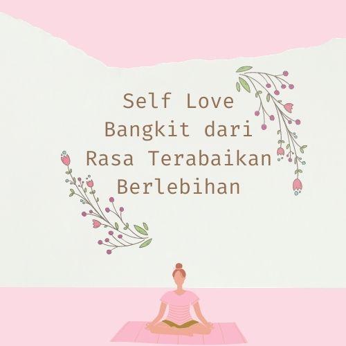 Self Love bangkit dari rasa terabaikan
