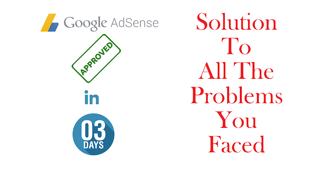 Adsense Approval In 3 Days || Solution To Every Problem