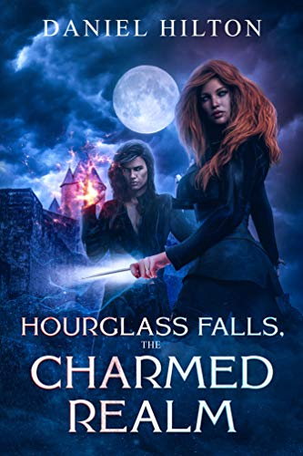 Hourglass Fall's : The charmed realm by Daniel Hilton