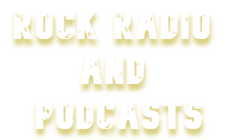 Rock Radio and Podcasts
