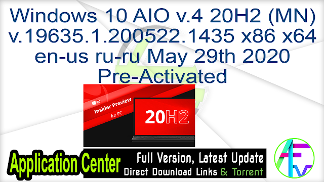 Windows 10 AIO v.4 20H2 (MN) v.19635.1.200522.1435 x86 x64 en-us ru-ru May 29th 2020 Pre-Activated