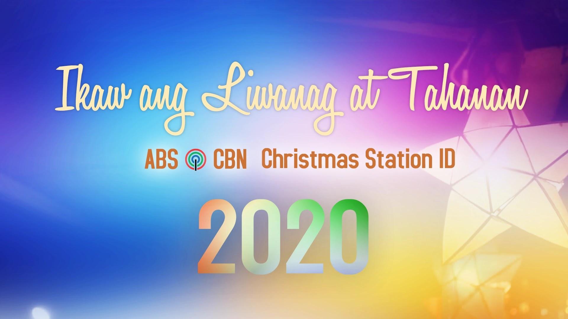 Ikaw Ang Liwanag At Ligaya - Abs-Cbn Christmas Station ID 2020