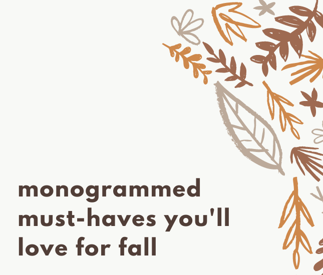 monogrammed must-haves you'll love for fall