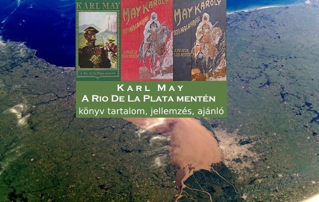 A Rio De La Plata mentén könyv tartalom, jellemzés, ajánló