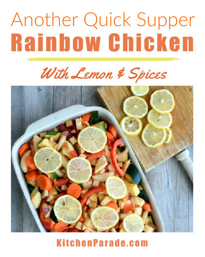 Rainbow Chicken ♥ KitchenParade.com, chicken and a pile of rainbow-colored veggies tossed in a spice rub and brightened with lemon slices. So simple and spring-like, it's our new go-to chicken supper.