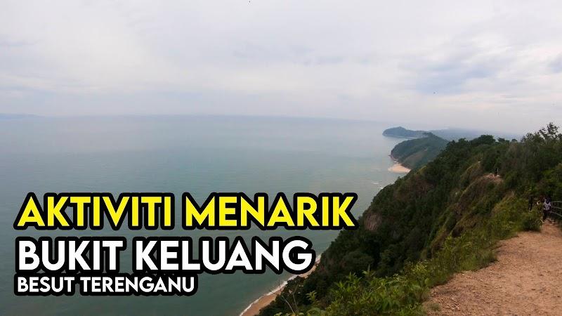 Aktiviti Menarik Percutian Di Bukit Keluang Besut Terengganu