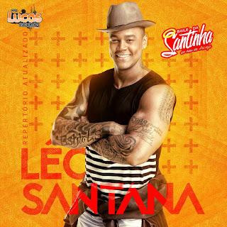 LÉO SANTANA AO VIVO NO BAILE DA SANTINHA ARRACAJÚ 16-03-2018