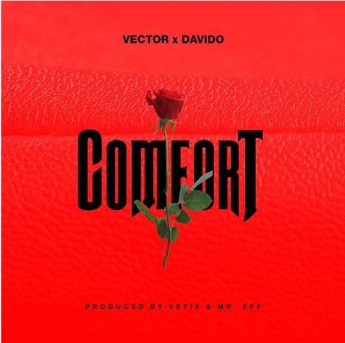 Vector'ft  Davido - Comfort (Mp3 Download)
