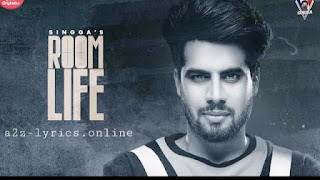 रूम लाइफ Room Life Lyrics in Hindi - Singga