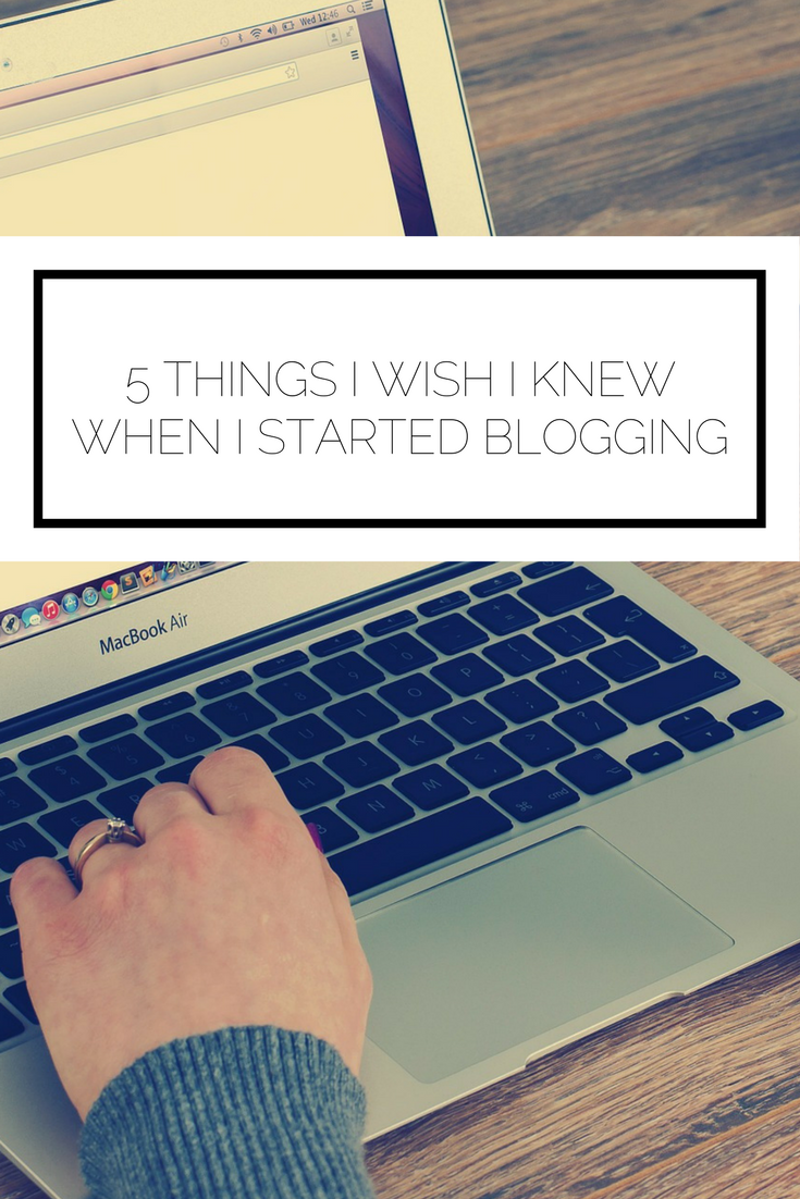 Click to read now or pin to save for later! Thinking about starting a blog? Or maybe you already have and you can relate. Here are 5 things I wish I had known when I started blogging