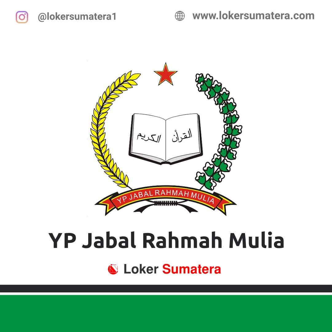 Lowongan Kerja Medan: Yayasan Pendidikan Jabal Rahmah Mulia Desember 2020
