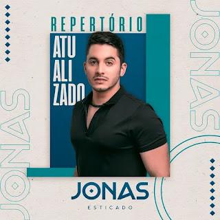Jonas Esticado - Repertório Atualizado - Maio - 2021