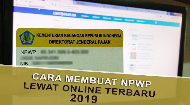 Cara Membuat / Daftar NPWP Online Terbaru 2019