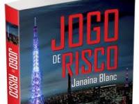 """Resenha Nacional: """"Jogo de Risco - Até onde uma mulher seria capaz de ir para destruir a vida de um homem?"""" -  Janaina Blanc"""