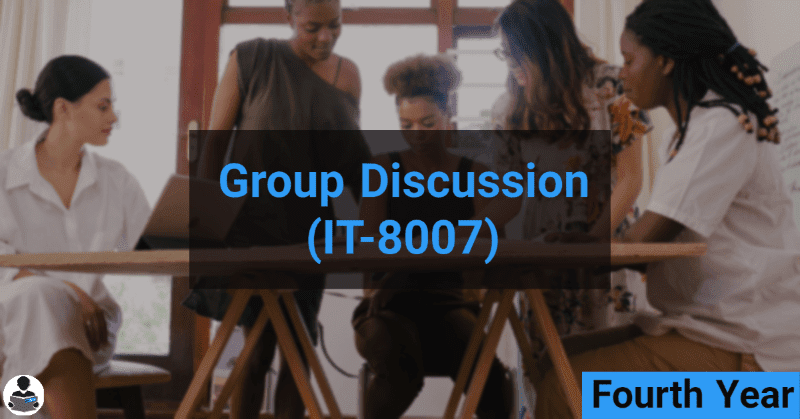 Group Discussion (IT-8007) RGPV notes CBGS Bachelor of engineering