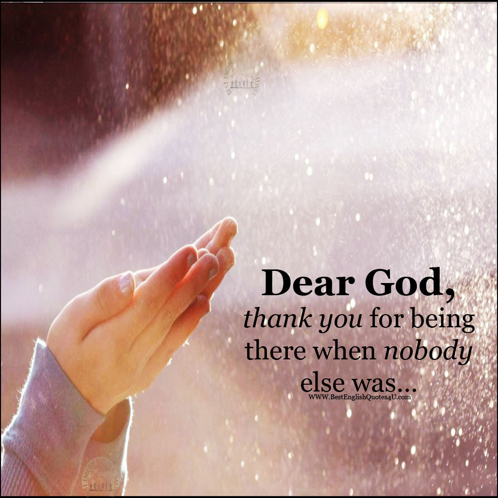 50 Love Quotes Sayings Straight From The Heart March 31: Dear God, Thank You For Being There When ...