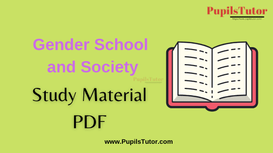 Gender School and Society Book, Notes and Study Material in English for B.Ed Second Year, BEd 1st and 2nd Semester Download Free PDF