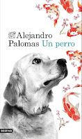 http://narayani-eraseunavez.blogspot.com/2016/11/un-perro-alejandro-palomas.html