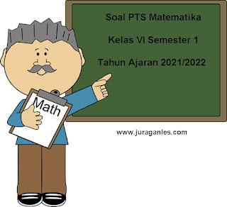 Contoh Soal PTS Matematika Kelas 6 Semester 1 K13 T.A 2021/2022