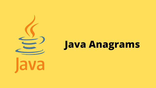 HackerRank Java Anagrams problem solution