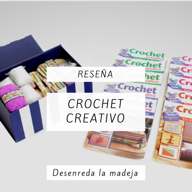 Desenreda La Madeja: Reseña: Crochet Creativo