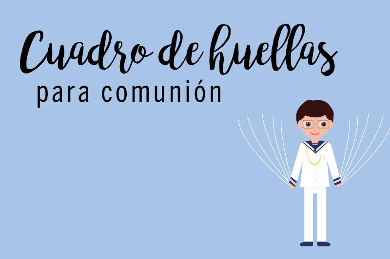 CUADRO DE HUELLAS PARA COMUNI�N