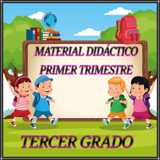 MATERIAL DIDÁCTICO-PRIMER TRIMESTRE-TERCER GRADO