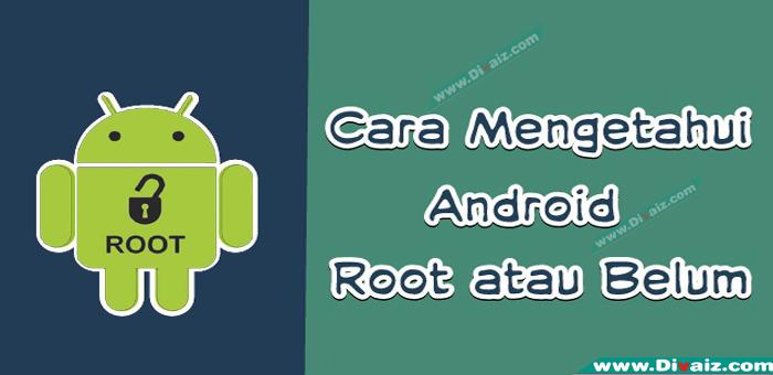 Cara Mengetahui Hp Android Sudah Di-root atau Belum