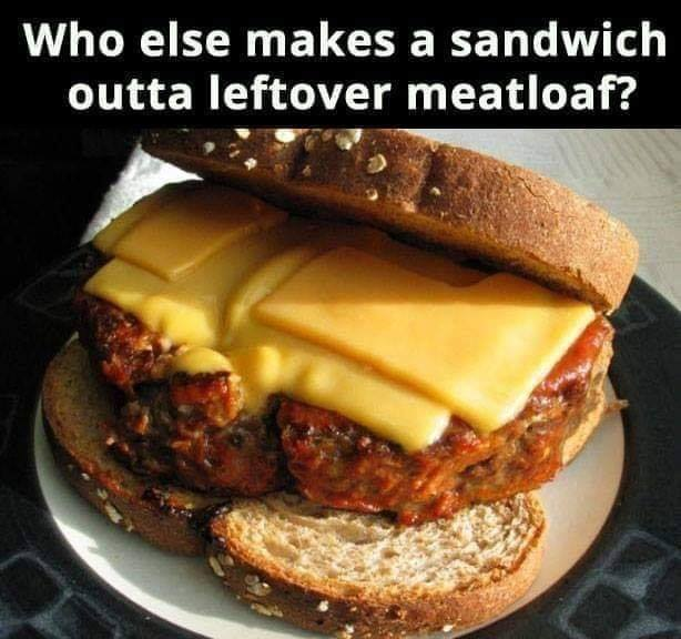 Sandwich Outta Leftover Meatloaf