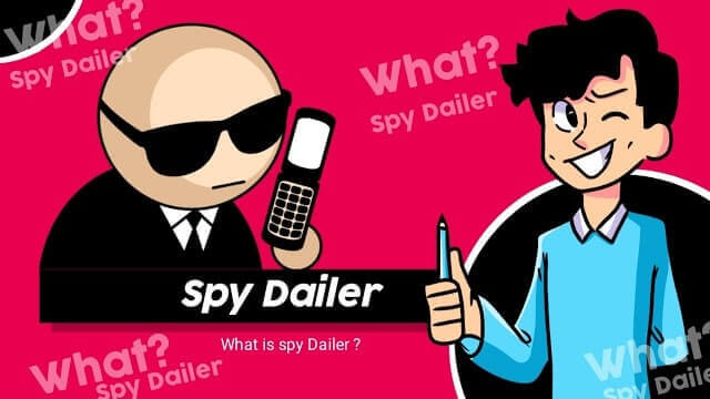 What Is Spy Dialer? How It Is Used?