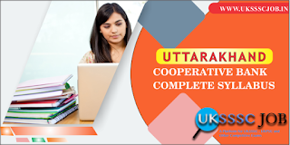 Uttarakhand Cooperative Bank Complete Syllabus 2019