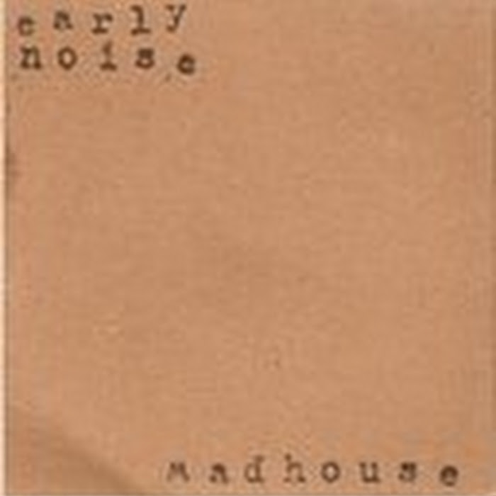 Early Noise - 2010 - Madhouse
