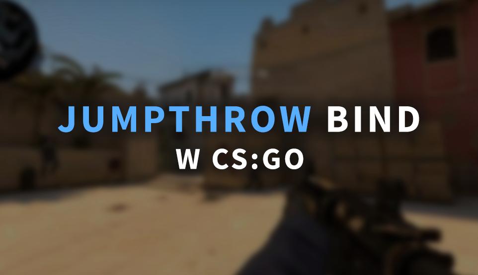 jumpthrow bind cs go