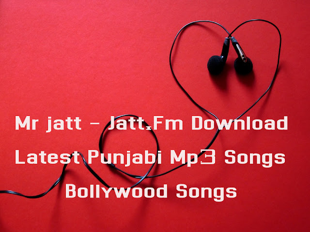 Mr jatt - Jatt.Fm Download Latest Punjabi Mp3 Songs, Bollywood Songs