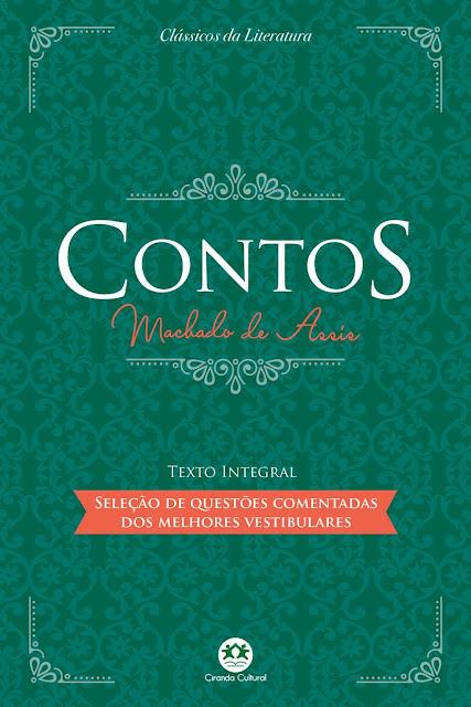 Contos - Com questões comentadas de vestibular Edição 2 - Machado de Assis