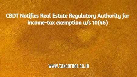cbdt-notifies-real-estate-regulatory-authority-income-tax-exemption-us-10-46