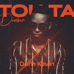 Dom Kevin - Tou Ta Devolver (Cozinha Mal) (2020) [Download]
