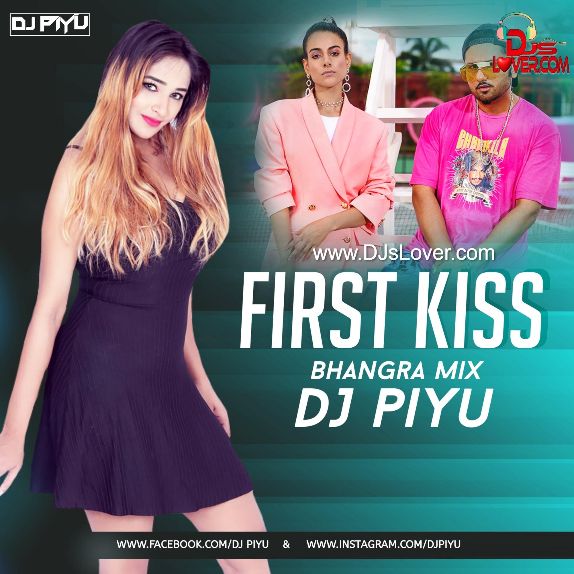 Yo Yo Honey Singh First Kiss Bhangra Mix DJ Piyu Remix