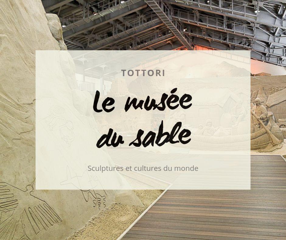 Le musée du sable de Tottori