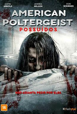 Filme Poster American Poltergeist: Possuídos